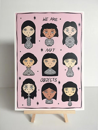 'We Are Not Objects' A4 Print