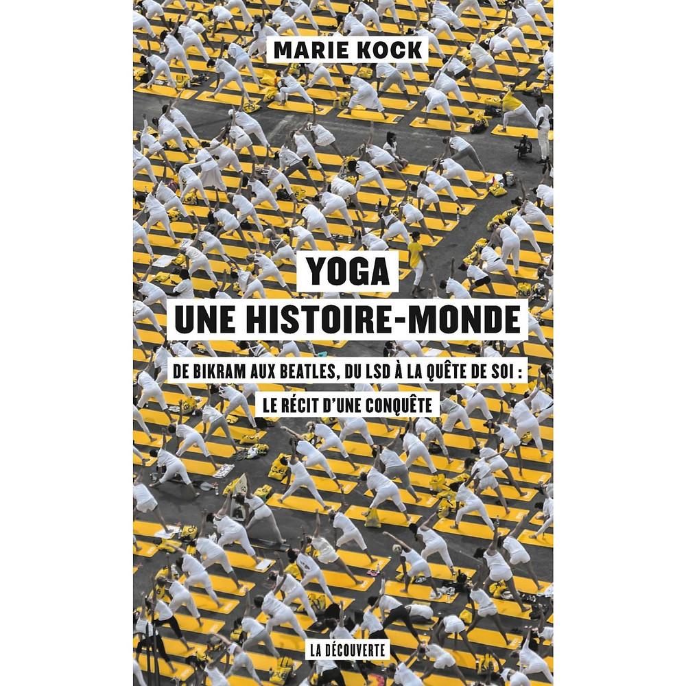 Yoga une histoire monde livre Marie Rock édition La Découverte