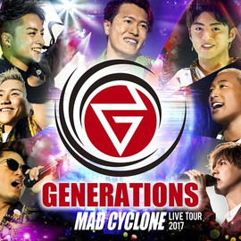 GENERATIONS from EXILE TRIBE 「GENERATIONS LIVE TOUR 2017 MAD CYCLONE」 (DVD & Blu-ray) [2018/02/28]