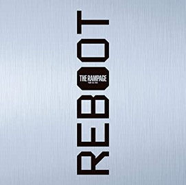 THE RAMPAGE from EXILE TRIBE 「REBOOT」 (Album CD) [2021/2/24]
