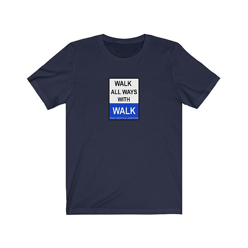 Walk All Ways West Seattle Junction - Unisex Jersey Short Sleeve Tee