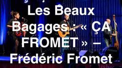 """ÇA FROMET"" Frédéric Fromet"