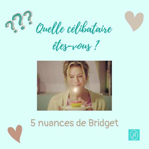 5 nuances de Bridget : quelle célibataire êtes-vous ?