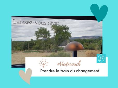 #viedecoach : prendre le train du changement