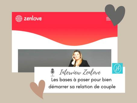 """INTERVIEW ZENLOVE :""""Les bases à poser pour bien démarrer dans sa relation de couple"""""""