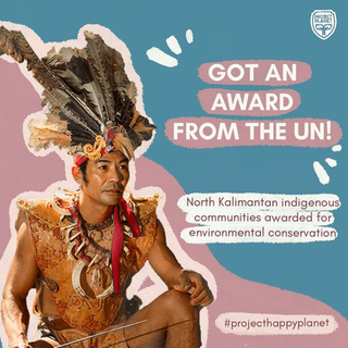 NORTH KALIMANTAN INDIGENOUS COMMUNITIES AWARDED FOR ENVIRONMENTAL CONSERVATION