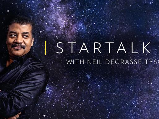 StarTalk with Neil deGrasse Tyson and Dr. Staci Gruber