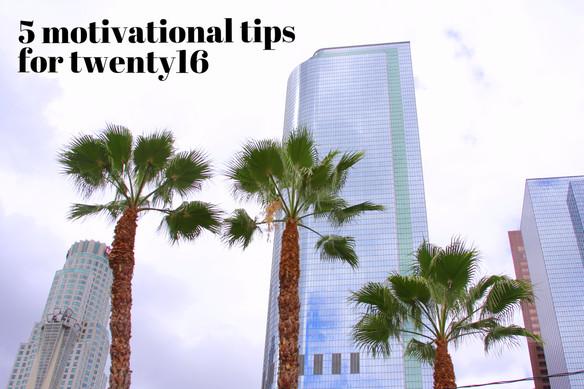 5 motivational tips for twenty16