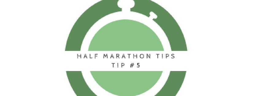 Half marathon tip 5