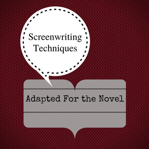 Arts & Crafts: Screenwriting Techniques Adapted For the Novel