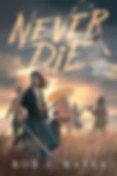 Never Die.jpg