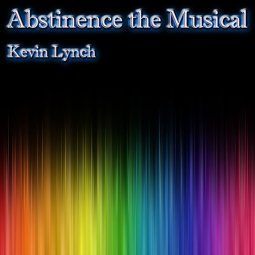 """""""Abstinence the Musical"""" - Digital Download"""