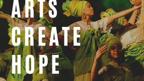 The Arts Create Hope