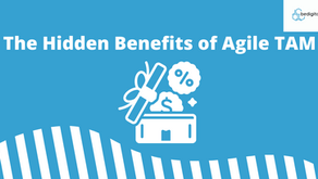The Hidden Benefits of Agile TAM – A Gateway to True Agility