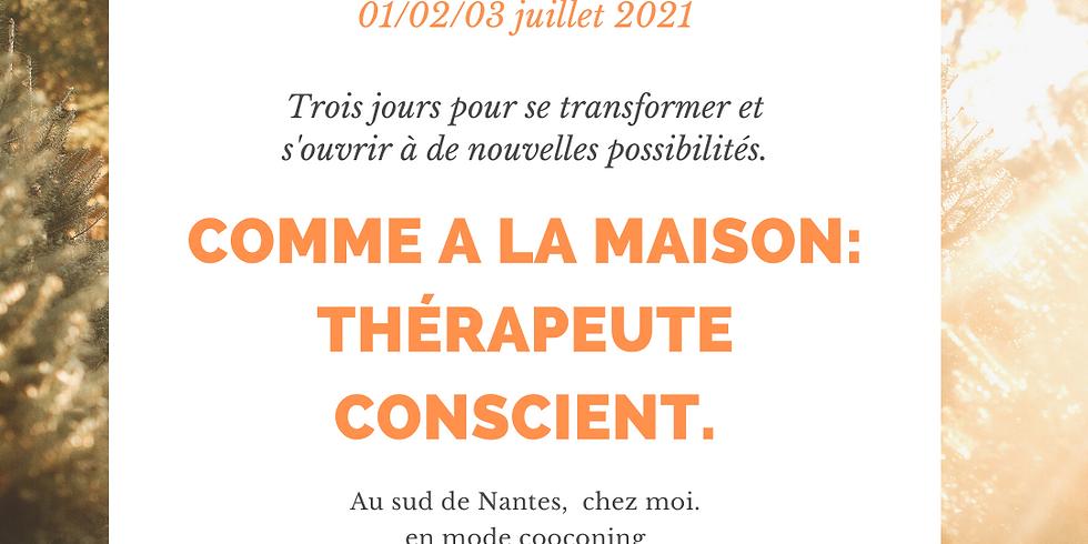 Comme à la maison: thérapeute conscient, sud Nantes- 01/02/03 juillet 021