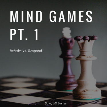 Mind Games Pt. 1 - Rebuke vs. Respond