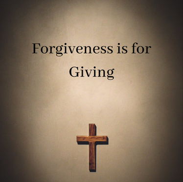 Forgiveness is for Giving