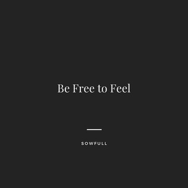 Be Free to Feel