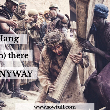 Hang (in) there Anyway
