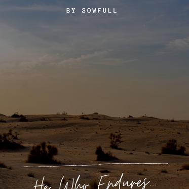 He Who Endures...