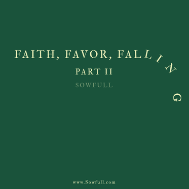 Faith, Favor, Falling Part II