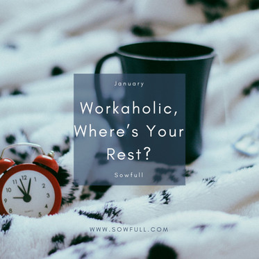 Workaholic, Where's Your Rest?