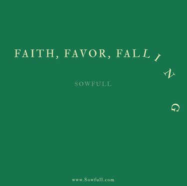Faith, Favor, Falling