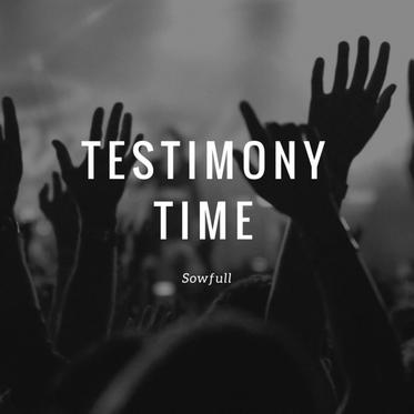 Testimony Time!!!