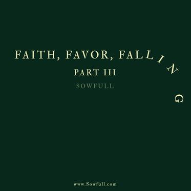 Faith, Favor, Falling Part III