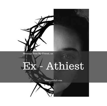 Message from My Friend, an Ex-Atheist