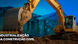 Industrialização da Construção Civil