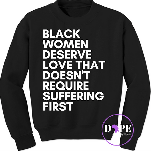 Black Women Deserve Sweatshirt