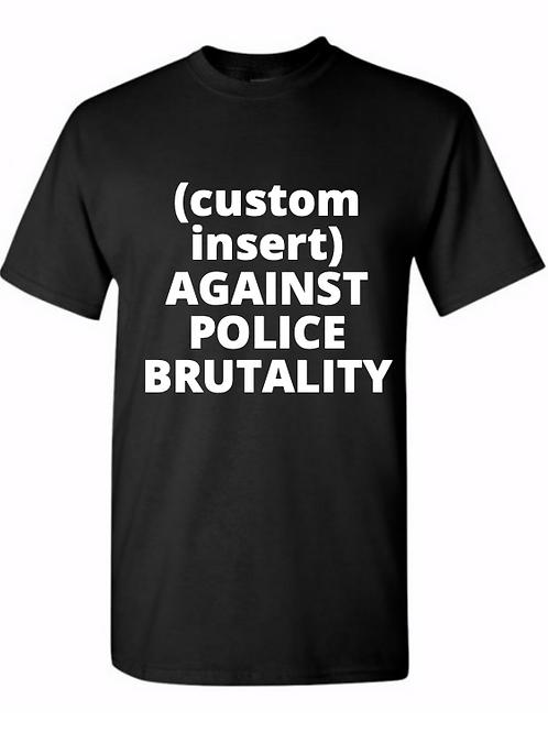 *custom* against police brutality