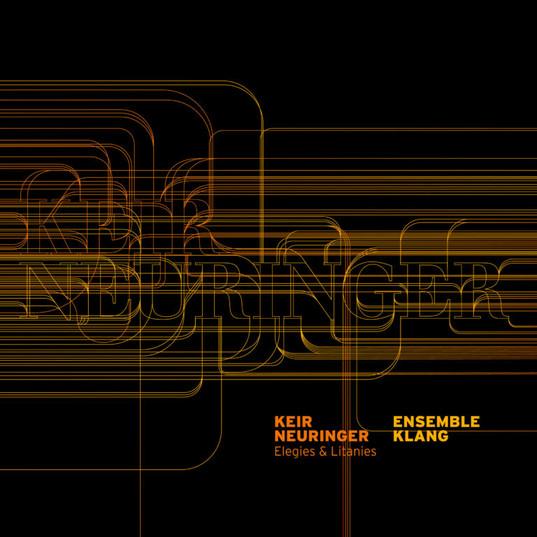 Keir Neuringer - Elegies & Litanies