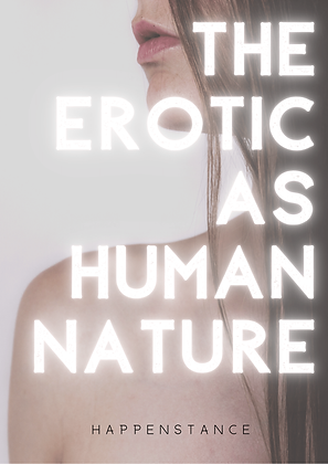 The Erotic As Human Nature