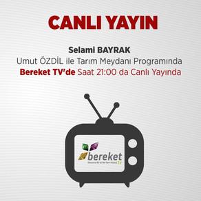 Selami BAYRAK Umut ÖZDİL ile Tarım Meydanı Programında Bereket TV'de Saat 21:00 da Canlı Yayında
