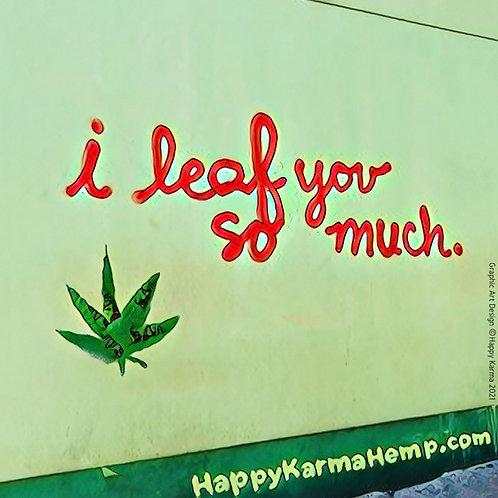 """""""I Leaf You So Much"""" Magnet by Happy Karma® Hemp"""