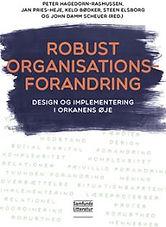 Robust organisationsforandring - design og implementering i orkanens øje