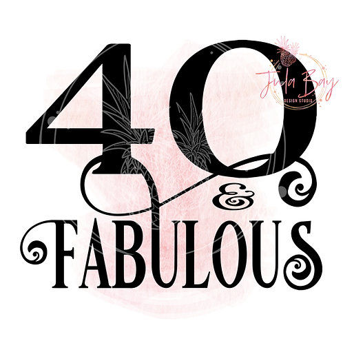 40 and Fabulous SVG PNG EPS DXF