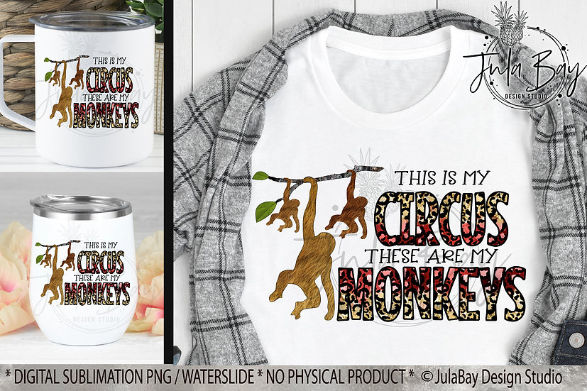 This is my Circus These are My Monkeys PNG Mom of 3 Sublimation Design