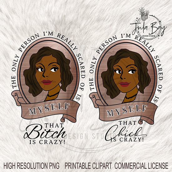 African American Vintage Lady Brown Hair Clipart that Bitch is Crazy Funny PNG