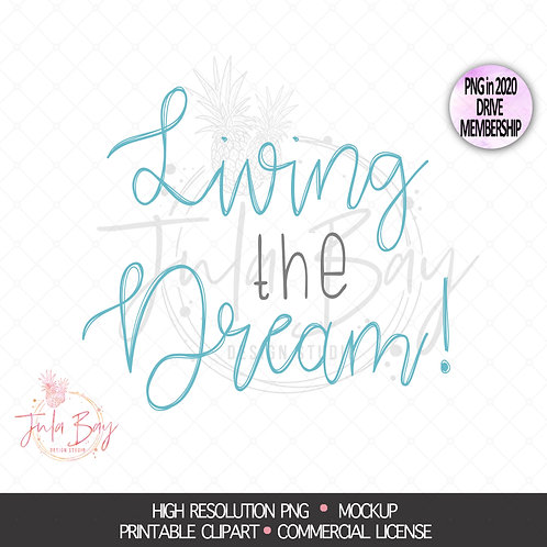 Living the Dream Inspirational PNG Sublimation Design
