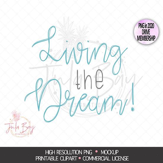 Living the Dream Inspirational PNG Sublimation Design