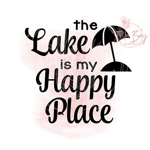 The Lake is My Happy Place SVG PNG EPS DXF with Umbrella
