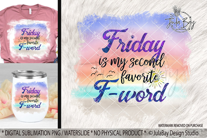 Friday is my second favorite F-Word Funny PNG Sublimation Clipart