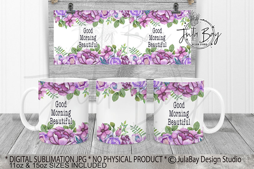 Good Morning Beautiful Purple Floral Mug Wrap 11oz Mug PNG