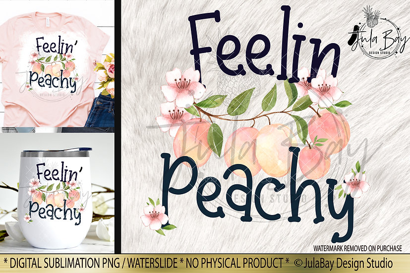 Feeling Peachy Sublimation Design PNG Funny Saying pretty peach