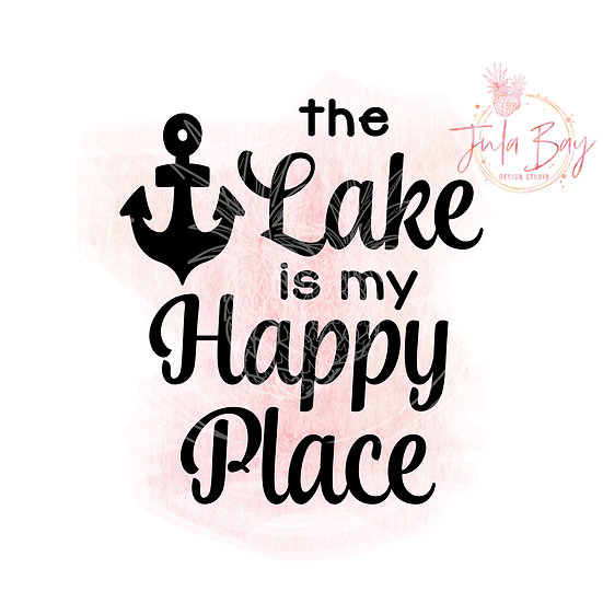 The Lake is My Happy Place SVG PNG EPS DXF with Anchor for Boat Lover Nautical