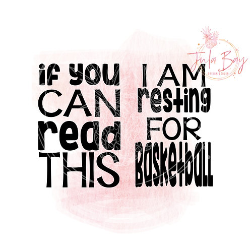 If You Can Read This I'm Resting for Basketball SVG PNG EPS DXF Funny Socks