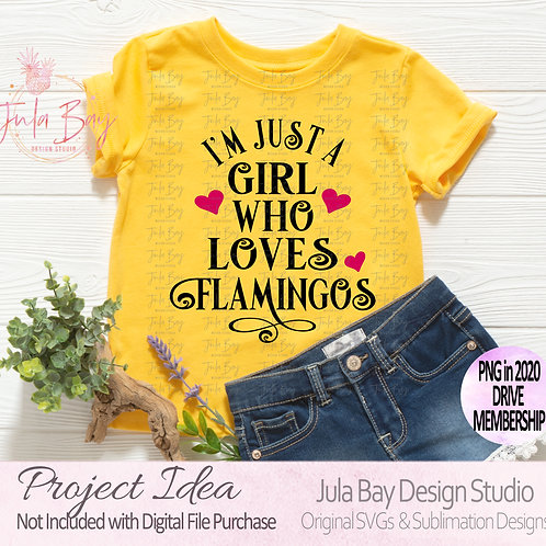 I'm just a girl who loves Flamingos SVG Clipart PNG Sublimation DXF EPS Tshirt